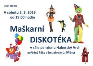 SDH Habří pořádá dne 2.3.2019 od 19:00 Maškarní Diskotéku. Místem konání je sál penzionu Haberský vrch.